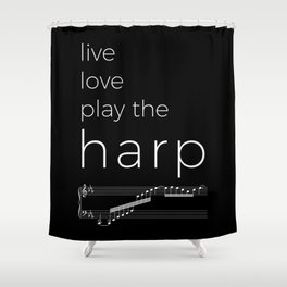 Live, love, play the harp (dark colors) Shower Curtain