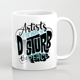 Disturb The Peace Coffee Mug