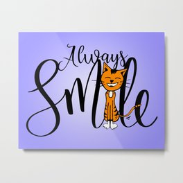 Always Smile Metal Print