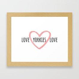 Love Yorkies Love   Dogs   Nadia Bonello Framed Art Print