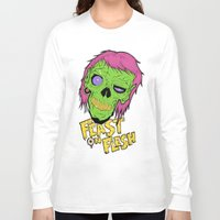 in the flesh Long Sleeve T-shirts featuring Feast On Flesh by Twisted Dredz