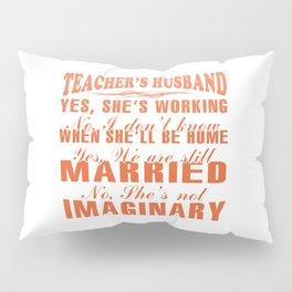 TEACHER'S HUSBAND Pillow Sham