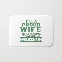 I'M A PROUD POLICEMAN'S WIFE Bath Mat