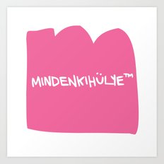 mindenkihülye™ pink Art Print