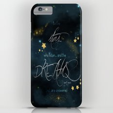 To the stars who listen... Slim Case iPhone 6 Plus