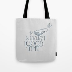 A Whaley Good Time Tote Bag