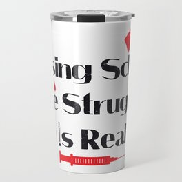 Nursing School Struggle Is Real Nurse Gifts Travel Mug