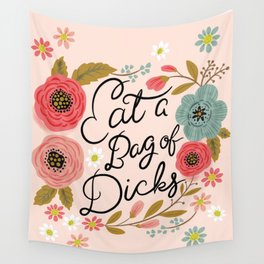 Pretty Swe*ry: Eat a Bag of D*cks Wall Tapestry