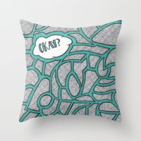 okay Throw Pillows featuring Okay? by Kelsey Roach