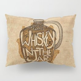 Whiskey in the Jar Pillow Sham