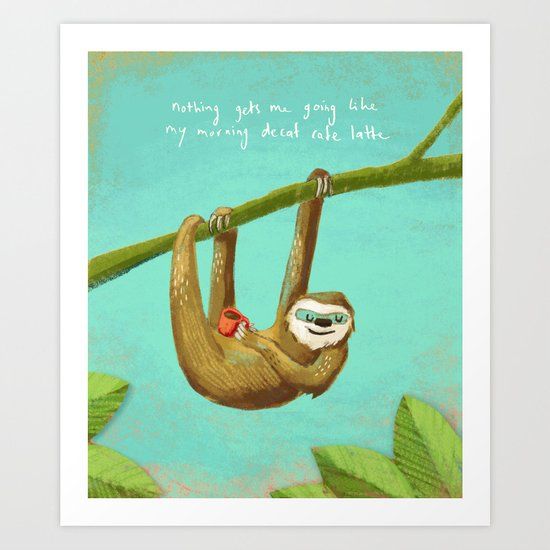 Nothing gets me going like my morning caffe latte Art Print