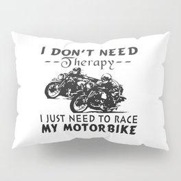 RACE MY MOTORBIKE Pillow Sham