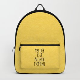 Blonde Moment Funny Quote Backpack