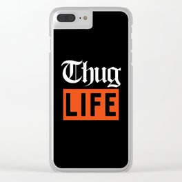 Thug Life Clear iPhone Case