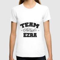 pretty little liars T-shirts featuring PLL - Team Ezra Pretty Little Liars by swiftstore