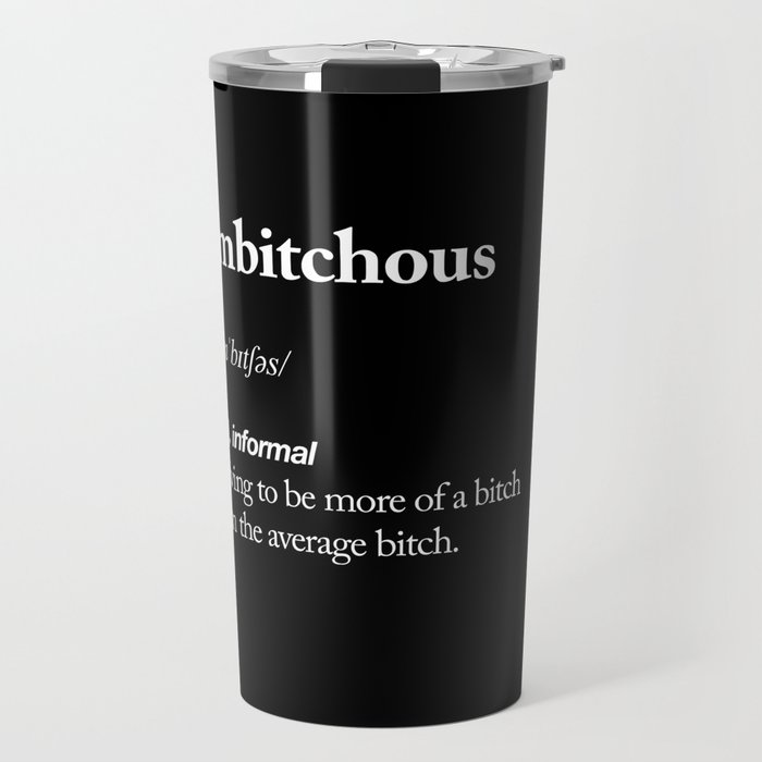 Ambitchous Dictionary Definition Meme black and white typography design poster home wall decor Travel Mug