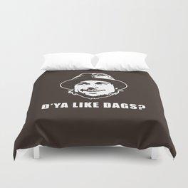 D'YA Like DAGS? Duvet Cover