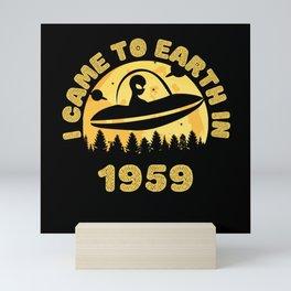 I Came To Earth In 1959 UFO Alien Mini Art Print