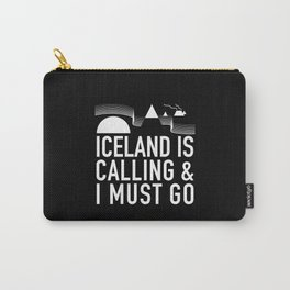 Iceland Is Calling And I Must Go Carry-All Pouch