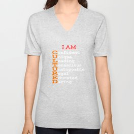 """""""I Am Cultured"""" tee design. Sensible yet fantastic tee design. Makes a superb gift too!  Unisex V-Neck"""