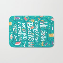 Lose ourselves in books Bath Mat