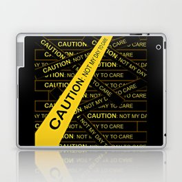 Caution, Not My Day to Care Laptop & iPad Skin