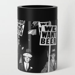 We Want Beer / Prohibition, Black and White Photography Can Cooler