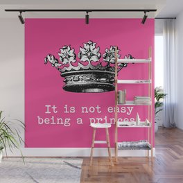 "Vintage inspired crown "" It's not easy being a princess"" Wall Mural"