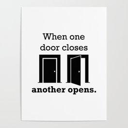 When one door closes another opens. Quote Poster