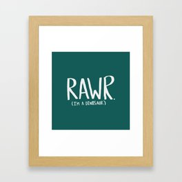 Rawr. I'm a Dinosaur. Turquoise. Framed Art Print