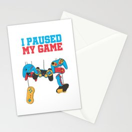 I Paused My Game To Be Here Videogames Gaming Game Developers Gift Stationery Cards