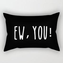 EW, YOU! Rectangular Pillow