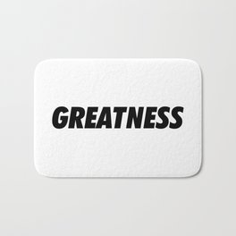 Greatness Bath Mat