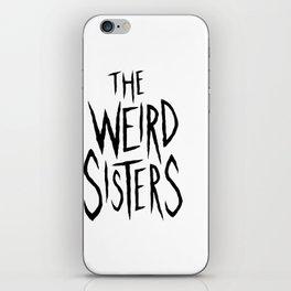 The Weird Sisters - Black iPhone Skin