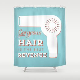 Gorgeous Hair is the Best Revenge Shower Curtain