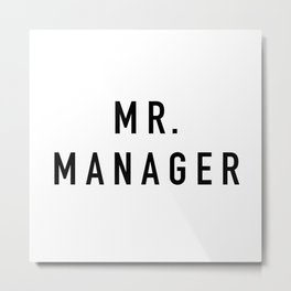 Mr. Manager - Arrested Development Metal Print