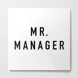 Mr. Manager Metal Print