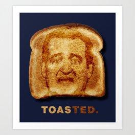 Toasted. Art Print