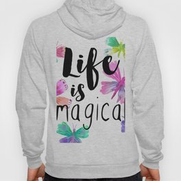 Life is Magical Hoody