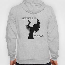 Keeper-ing It Real Hoody