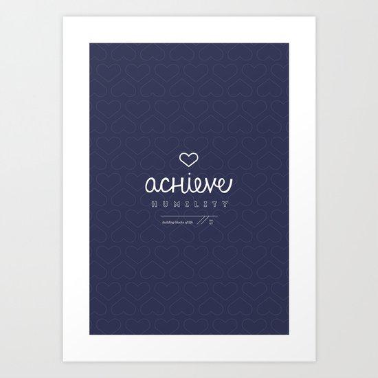 Achieve Humility Art Print