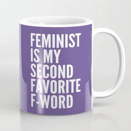 Feminist is My Second Favorite F-Word (Ultra Violet) Coffee Mug