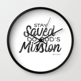 Stay Saved Do God's Mission Wall Clock