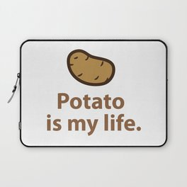 Potato is my life. Laptop Sleeve