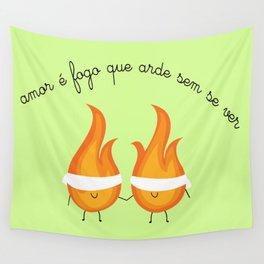 Amor é fogo que arde sem se ver Wall Tapestry