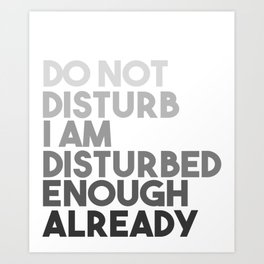 Please Do Not Disturb Art Print