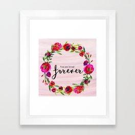 You are loved forever Framed Art Print