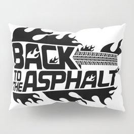 Back to the Asphalt - black Pillow Sham
