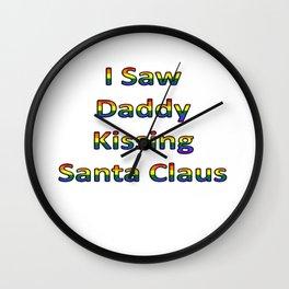 I Saw Daddy Kissing Santa Claus Wall Clock
