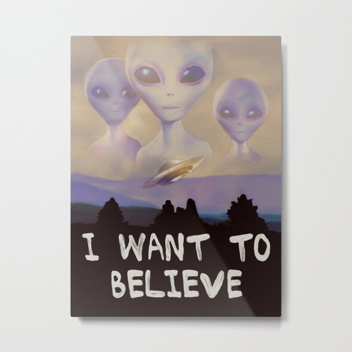 I Want to Believe painting Metal Print